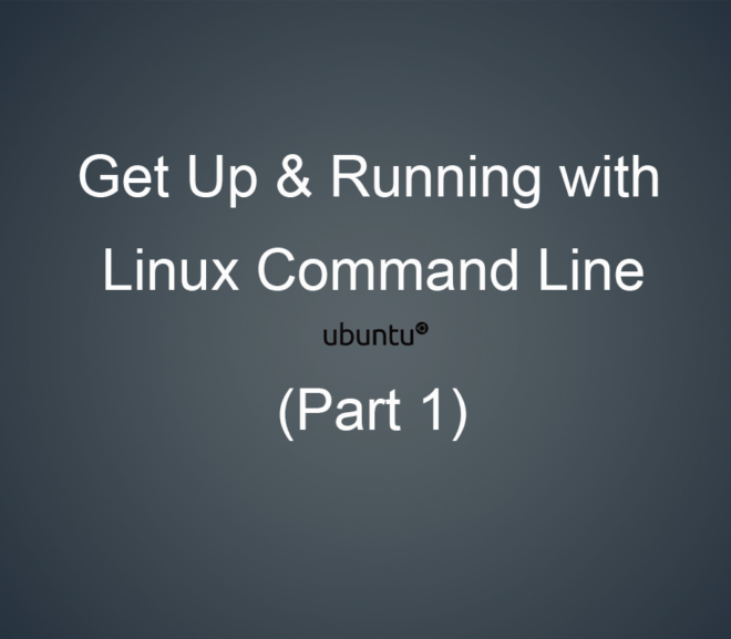 Get Up & Running with Linux Command Line (Part 1)